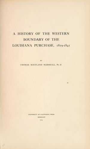 Download A history of the western boundary of the Louisiana Purchase, 1819-1841