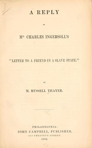 """A reply to Mr. Charles Ingersoll's """"Letter to a friend in a slave state."""""""