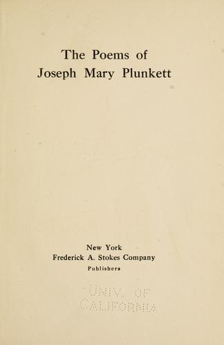 The poems of Joseph Mary Plunkett.