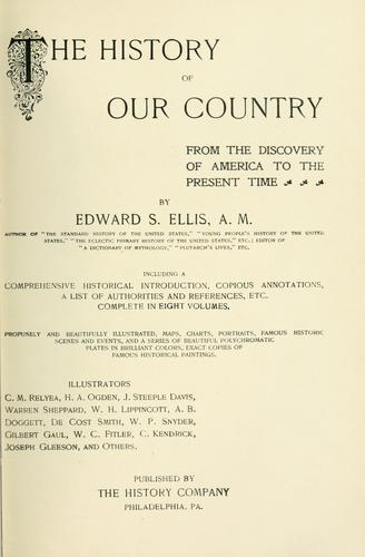 Download The history of our country from the discovery of America to the present time.