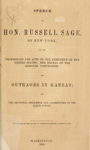 Download Speech of Hon. Russell Sage, of New York, on the professions and acts of the President of the United States