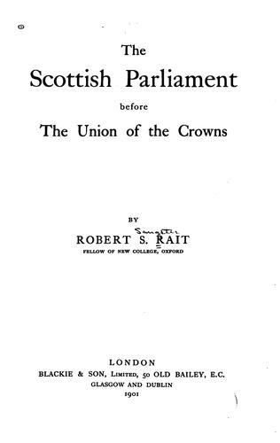 The Scottish parliament before the union of the crowns