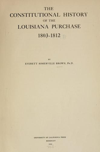 Download The constitutional history of the Louisiana Purchase, 1803-1812