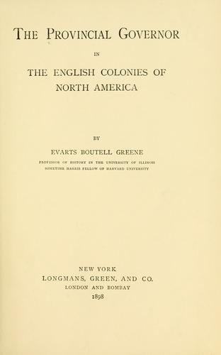 Download The provincial governor in the English colonies of North America.