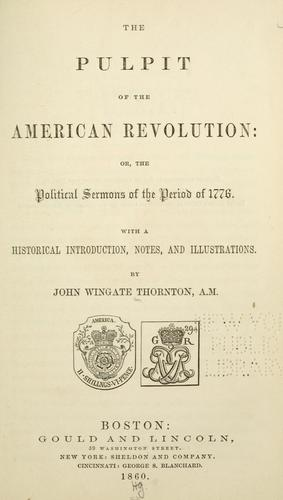 Download The pulpit of the American revolution: or, The political sermons of the period of 1776.