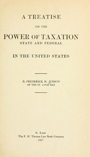 Download A treatise on the power of taxation, state and federal, in the United States