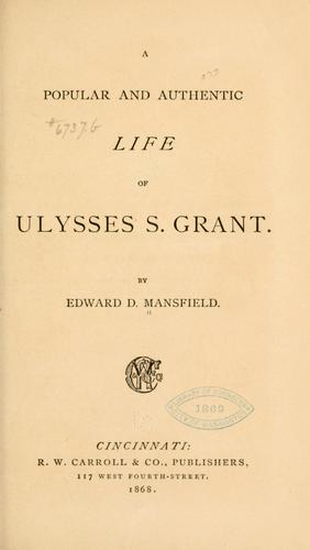 Download A popular and authentic life of Ulysses S. Grant.