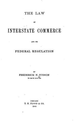 The law of interstate commerce and its federal regulation