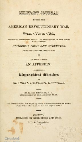 Download A military journal during the American revolutionary war, from 1775 to 1783.