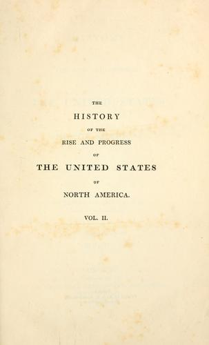 Download The history of the rise and progress of the United States of North America