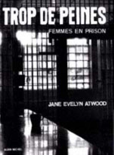 Trop de Peines. Femmes En Prison