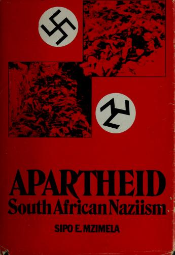 Cover of: Apartheid, South African Naziism | Sipo E. Mzimela