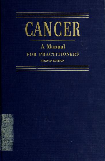 Cancer, a manual for practitioners by American Cancer Society. Massachusetts Division