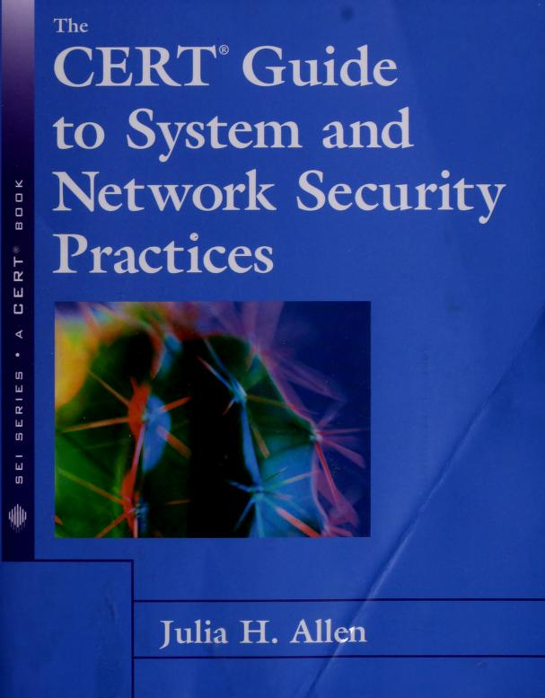 The CERT guide to system and network security practices by Julia H. Allen