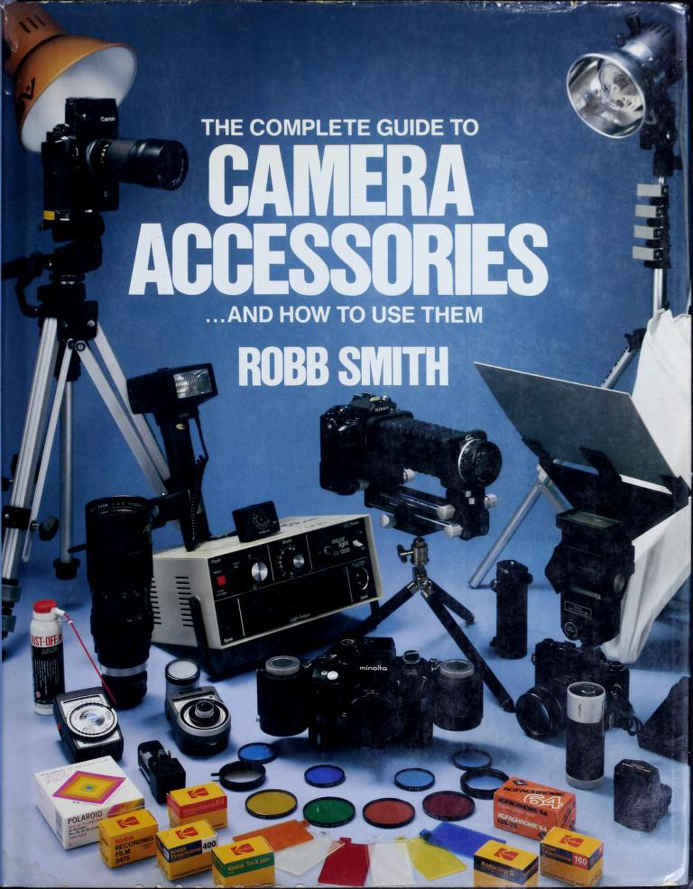 The complete guide to camera accessories and how to use them by Robb Smith