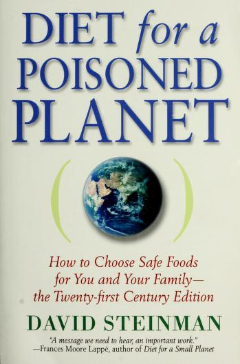 Diet for a poisoned planet by David Steinman