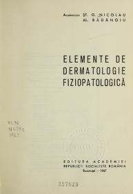 Cover of: Elemente de dermatologie fiziopatologică | Ştefan Gh Nicolau