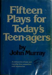 Cover of: Fifteen plays for teen-agers | Murray, John