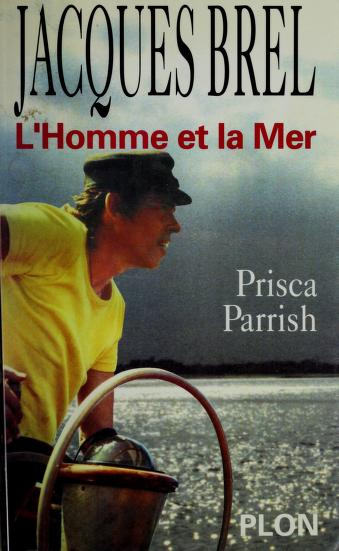 Jacques Brel by Prisca Parrish