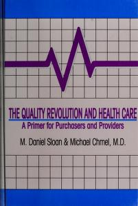 Cover of: The quality revolution and health care | M. Daniel Sloan