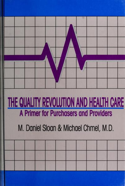 The quality revolution and health care by M. Daniel Sloan
