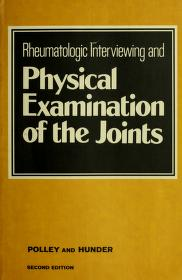 Cover of: Rheumatologic interviewing and physical examination of the joints   Howard Freeman Polley