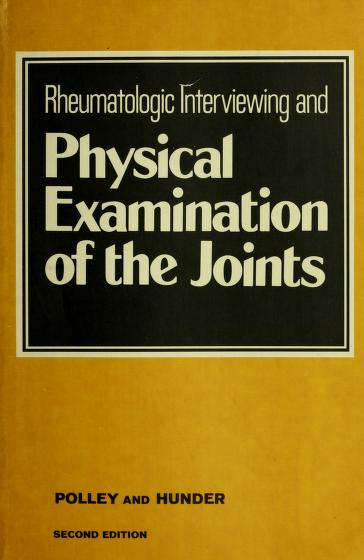Rheumatologic interviewing and physical examination of the joints by Howard Freeman Polley
