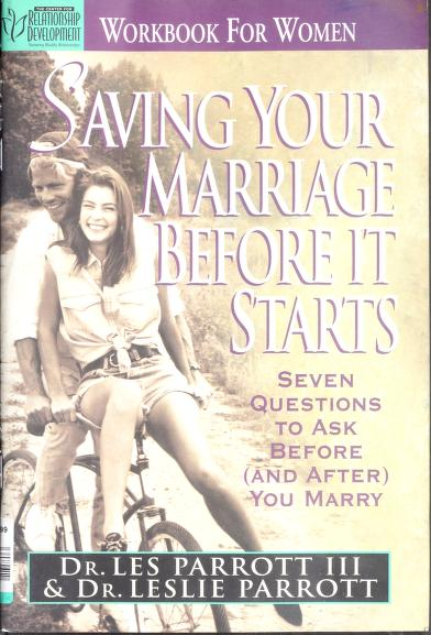 Saving Your Marriage Before It Starts Seven Questions To Ask Before And After You Marry Workbook For Women by