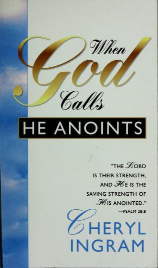 Cover of: When God Calls He Anoints | Cheryl Ingram