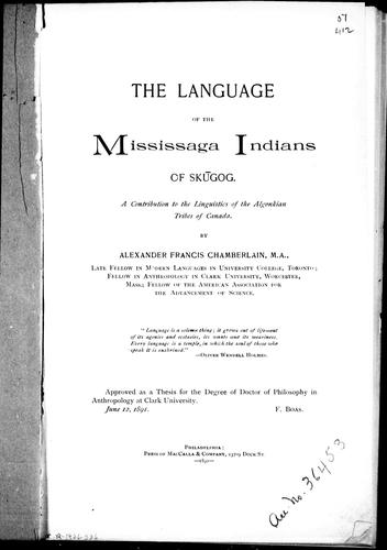 The language of the Mississaga Indians of Sksugog by A. F. Chamberlain