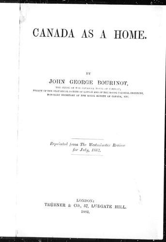 Canada as a home by Bourinot, John George Sir