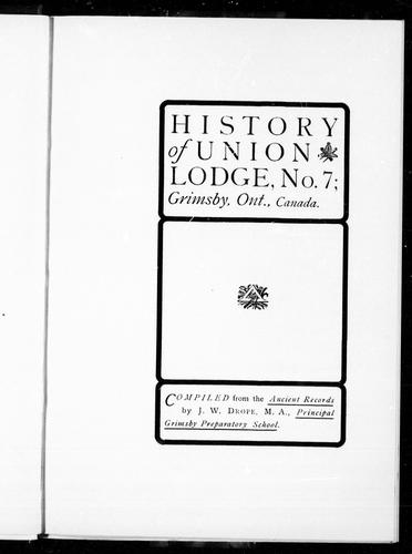 History of Union Lodge, No. 7, Grimsby, Ont., Canada by William J. Drope