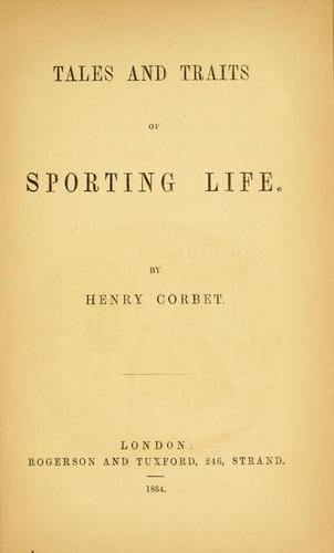 Tales and traits of sporting life by Henry Corbet