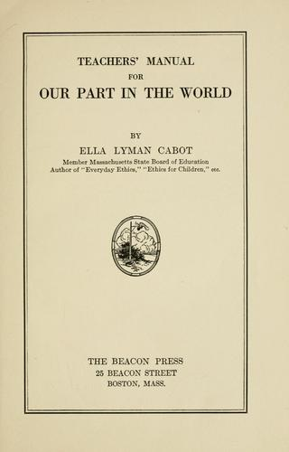 Teachers' manual for Our part in the world by Cabot, Ella Lyman.