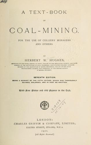 A text-book of coal-mining for the use of colliery managers and others by Gerbert William Hughes