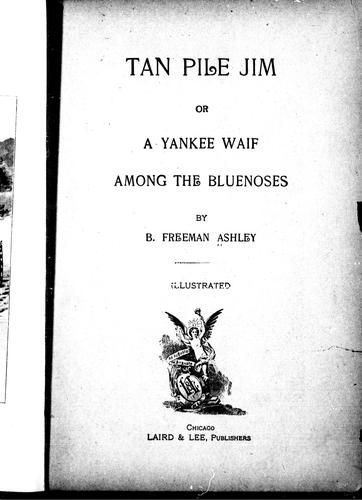 TAN PILE JIM, OR, A YANKEE WAIF AMONG THE BLUENOSES by B. Freeman Ashley