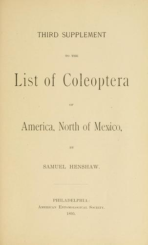 Third supplement to the List of Coleoptera of America, north of Mexico by Samuel Henshaw