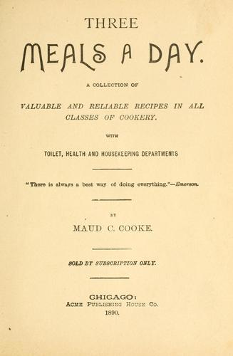 Three meals a day by Maud C. Cooke