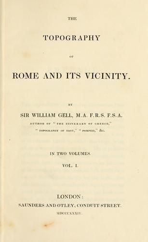 The topography of Rome and its vicinity by Gell, William Sir