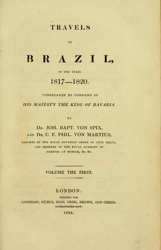 Travels in Brazil, in the years 1817-1820.