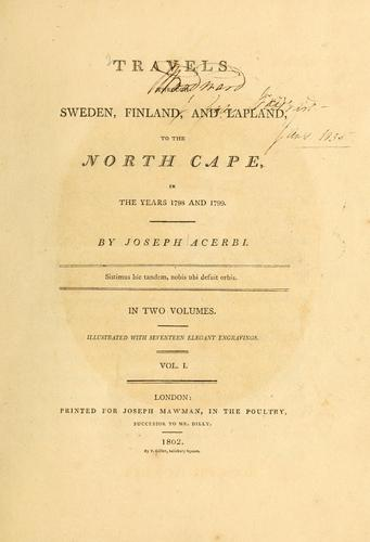 Travels through Sweden, Finland, and Lapland, to the North Cape, in the years 1798 and 1799 by Giuseppe Acerbi