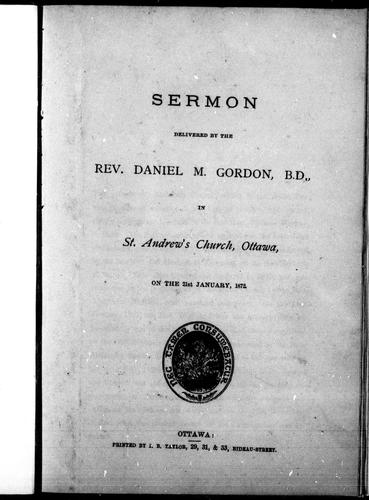 Sermon delivered in St. Andrew's Church, Ottawa, on the 21st January, 1872 by Daniel M. Gordon