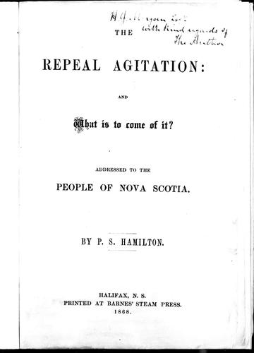 The repeal agitation, and what is to come of it? by Pierce Stevens Hamilton