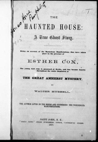 The haunted house, a true ghost story by by Walter Hubbell.