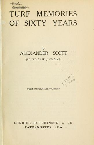 Turf memories of sixty years by Alexander Scott