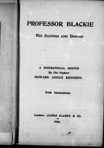 Professor Blackie, his sayings and doings by Kennedy, Howard Angus