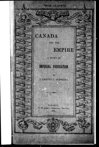 Canada and the empire by J. Castell Hopkins