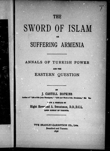 The sword of Islam, or, Suffering Armenia by J. Castell Hopkins