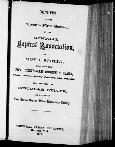 Minutes of the twenty-first session of the Central Baptist Association, of Nova Scotia by Central Baptist Association of Nova Scotia. Session