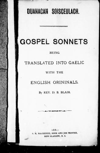 Gospel sonnets, being translated into Gaelic with the English orininals [i.e. originals] by D. B. Blair
